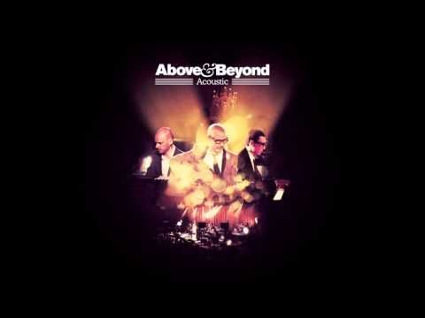 Above Beyond Acoustic Youtube Anjunabeats Acoustic Music