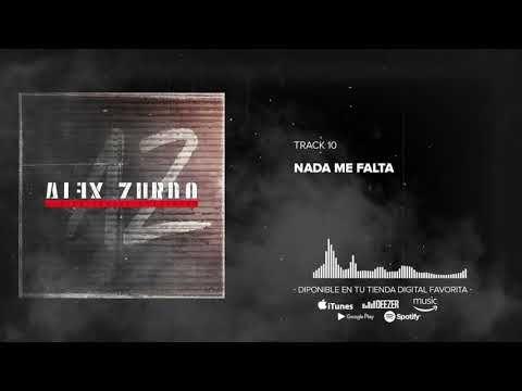 Nada Me Falta Alex Zurdo Letra De La Cancion Letras De