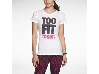 "Nike ""Too Fit To Quit"" Women's T-Shirt"