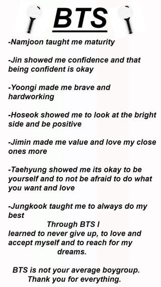 B 1 S Namjoon Taught Me Maturity Jin Showed Me Confidence And That Being Confident Is Okay Yoongi Made Bts Quotes Bts Wallpaper Lyrics Bts Lyrics Quotes