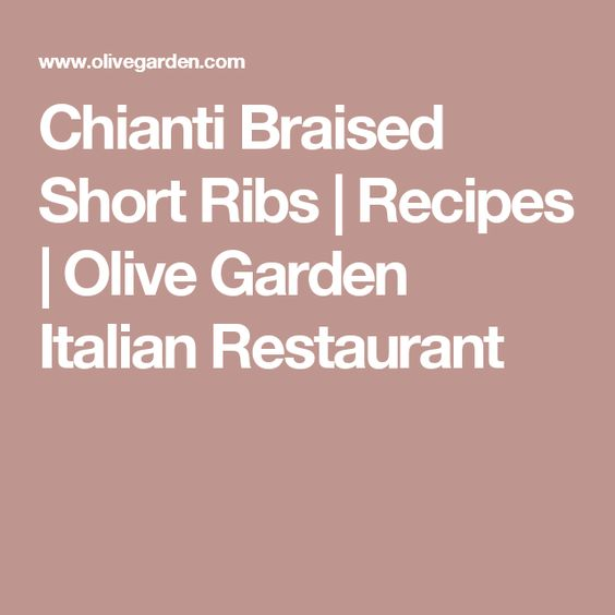 Chianti Braised Short Ribs | Recipes | Olive Garden Italian Restaurant