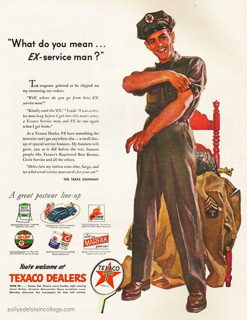 """What Do You Mean, 'Ex-Service Man?"" Texaco"