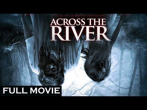 Across The River Full Horror Movie Eng Malay Sub Youtube Horror Movies English Horror Movies Horror