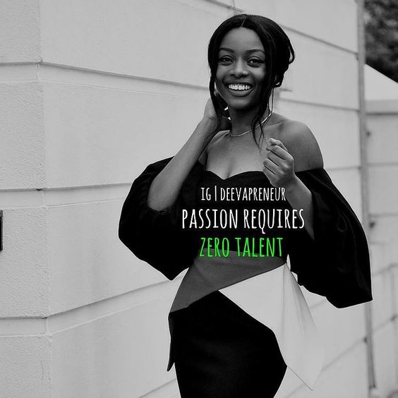If you're Passionate Enough can you Find Ways to Achieve your Goals daily...YESSSSSS!! Thankfully Passion requires Zero Talent Stay Passionate  Photo Credit: @tostos_