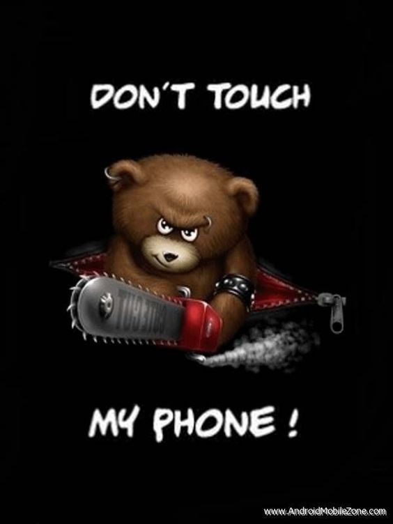Dont Touch my Phone Teddy a Wallpaper specially created