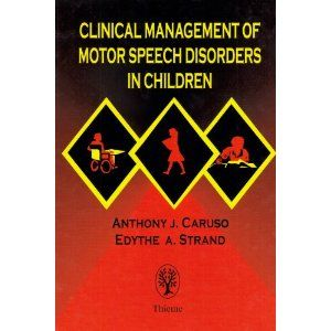 Clinical Management of Motor Speech Disorders in Children, edited by Anthony Caruso and Edythe Strand  - Re-pinned by #PediaStaff.  Visit http://ht.ly/63sNt for all our pediatric therapy pins