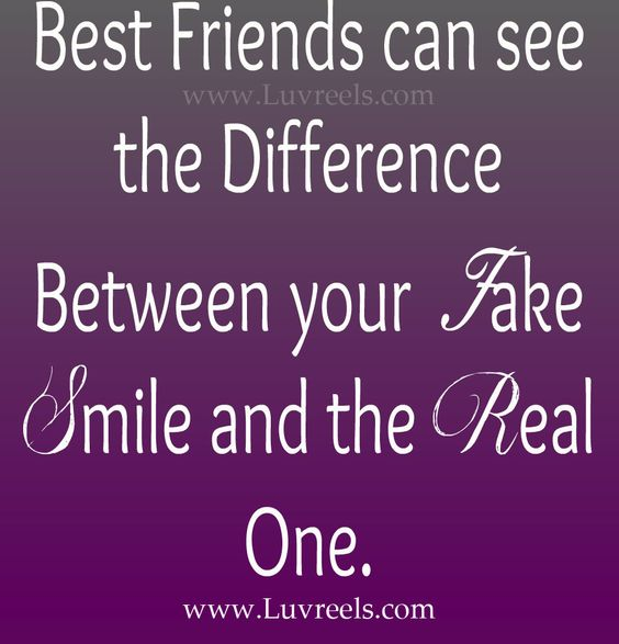 Best Quotes On Smile For Friends: Best Friends Can See The Difference Between Your Fake