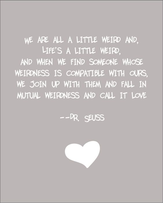 Dr. Seuss Weird Love Quote Print