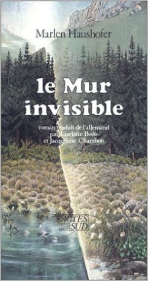 Le Mur invisible - Marlen Haushofer