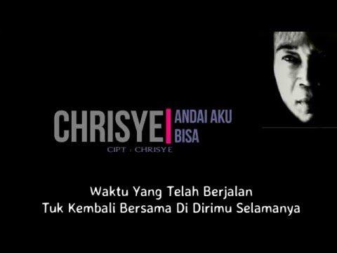 Chrisye Andai Aku Bisa Lirik Youtube Songs Lyrics My Music