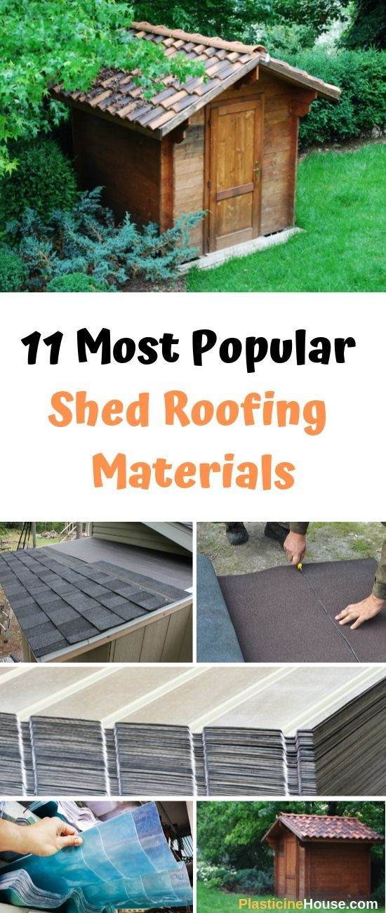 Top 11 Most Popular Shed Roofing Materials In 2020 Shed Roofing Materials Shed Roof Types Of Roofing Materials