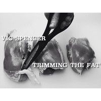 Trimming The Fat by VicSpencer on SoundCloud