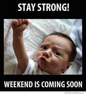 Weekends RULE!!!