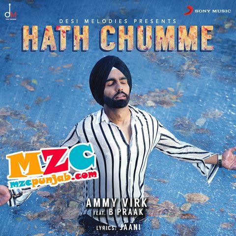 Hath Chumme Ammy Virk Djpunjab In Download At Http Djpunjab In Single Tracks Hath Chumme Ammy Virk B Praak Mp3 Songs Mp3 Song Download Mp3 Song Ammy Virk