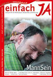 """""""MANN-SEIN"""" - Ausgabe Dezember 2013/ Januar 2014 von """"einfach JA"""" - Zeitschrift für bewusstes Leben, Heilung, Kreativität und Meditation ...............  Hier kannst du die Zeitschrift kostenlos ONLINE LESEN >> http://issuu.com/einfachja/docs/dez13jan2014_mannsein"""