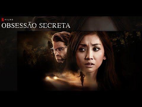 Obsessao Secreta Filme 2019 Trailer Oficial Netflix Filmes