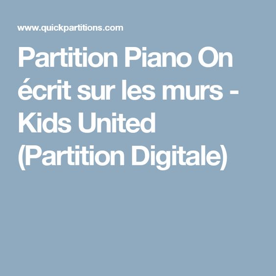 partition piano on crit sur les murs kids united partition digitale partition pinterest. Black Bedroom Furniture Sets. Home Design Ideas