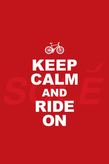keep calm and ride on!!!