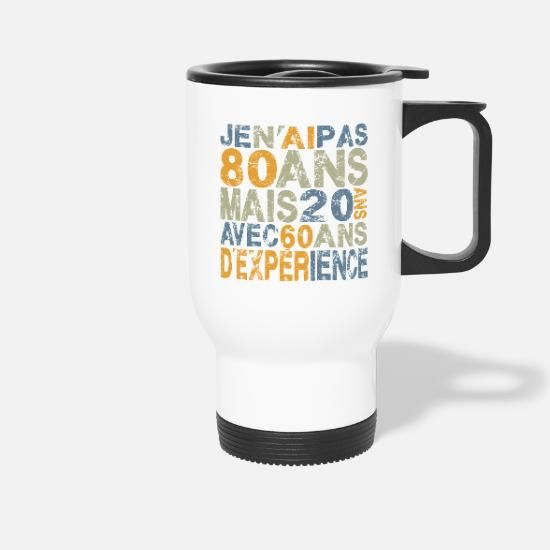 Je n'ai pas 80 ans cadeau anniversaire noel tshirt Mug thermos en