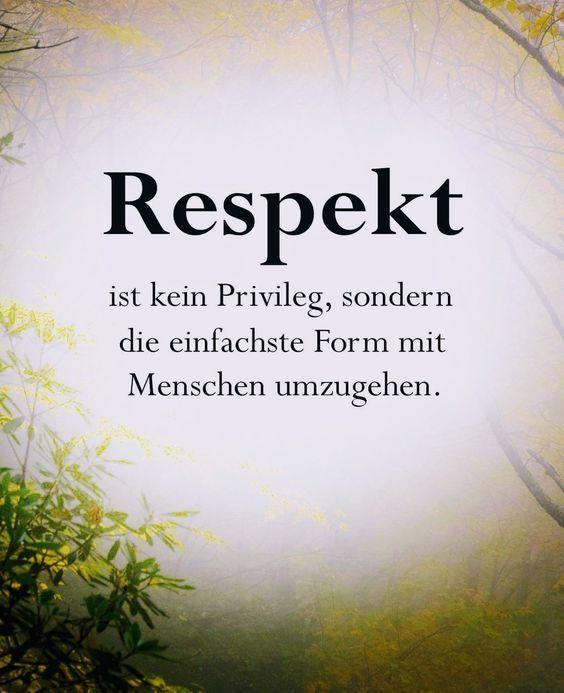 Spruch Respekt Spruche Tiefsinnige Spruche Spruche Zitate