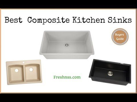 Reviews Of The 12 Best Composite Kitchen Sinks Plus The Worst 1 To Avoid The Best Composite Kitchen Sink Of 2019 Wi Sink Composite Kitchen Sinks Kitchen Sink