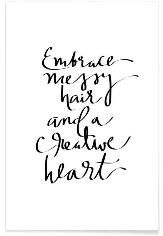 Embrace Messy Hair als Premium Poster von Kristen Polsinelli   JUNIQE
