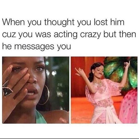 26 Relatable Memes Girls Funny Relationship Memes Crazy Girl Meme Rihanna Meme