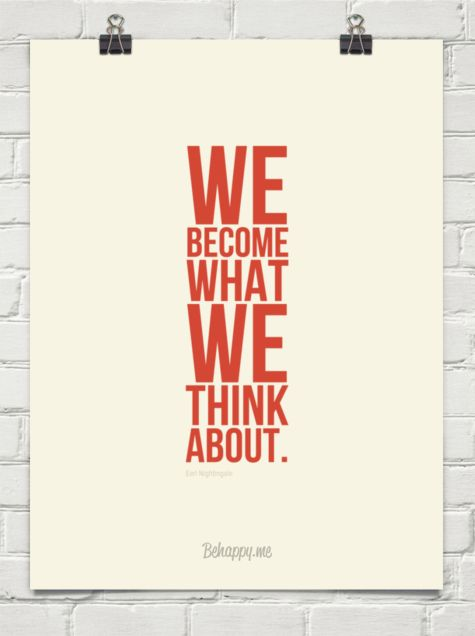 We become  what we  think about. by Earl Nightingale #196005