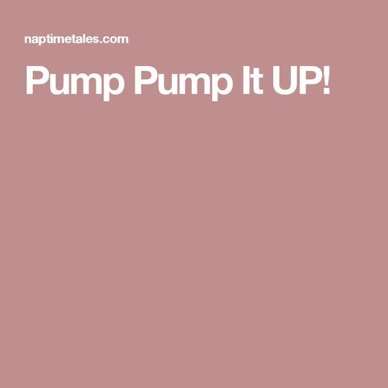 Pump Pump It UP!