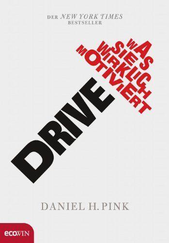 Drive: Was Sie wirklich motiviert von Daniel H. Pink, http://www.amazon.de/dp/B008B4W5NC/ref=cm_sw_r_pi_dp_JuYyvb0YC18NR
