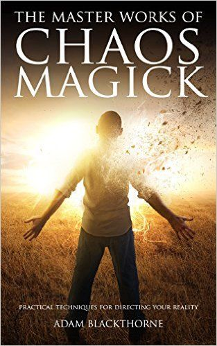 The Master Works of Chaos Magick: Practical Techniques For Directing Your Reality - Kindle edition by Adam Blackthorne. Religion & Spirituality Kindle eBooks @ Amazon.com.
