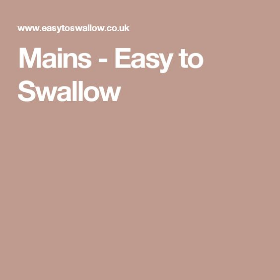 Mains - Easy to Swallow