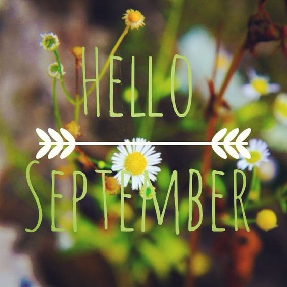 Hello September september hello september welcome september happy september…