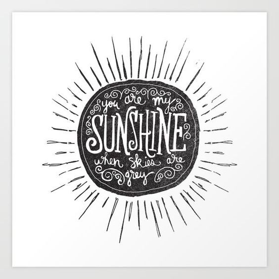 You Are My Sunshine by Matthew Taylor Wilson inspirational quote word art print motivational poster black white motivationmonday minimalist shabby chic fashion inspo typographic wall decor