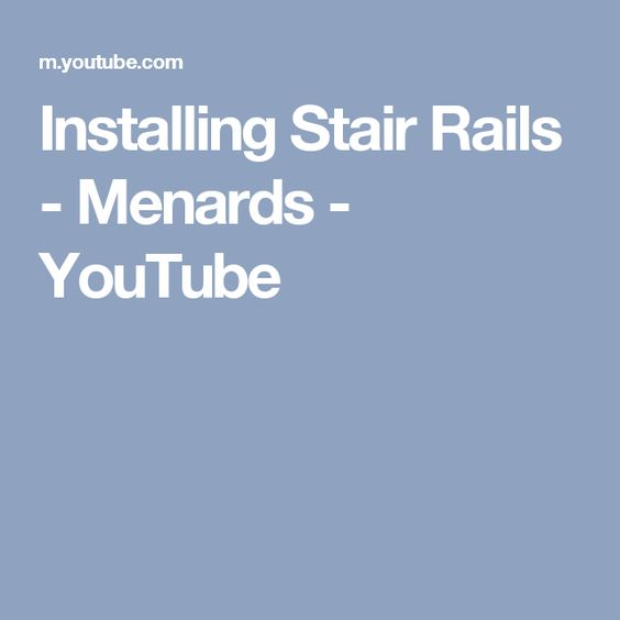 Installing Stair Rails   Menards   YouTube