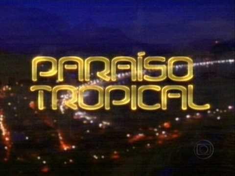 Paraiso Tropical - Tema de Abertura (Completo)