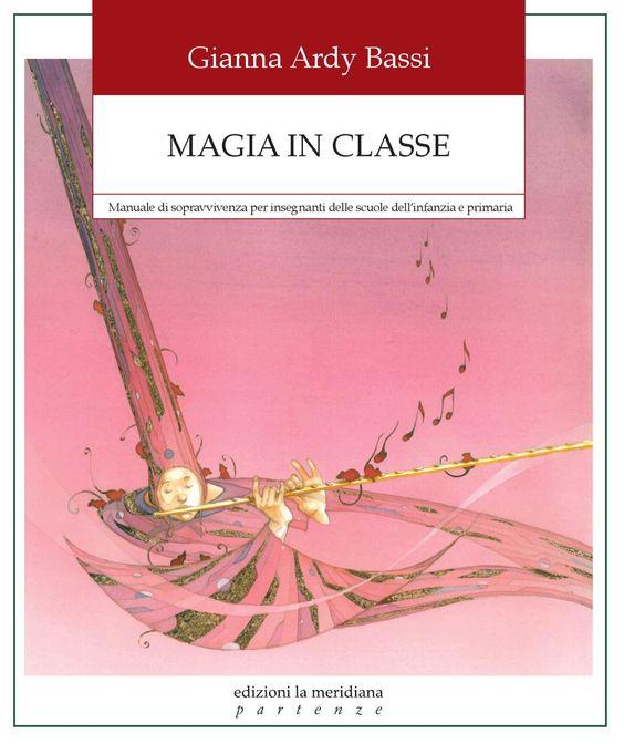 ISSUU - Magia in classe. Manuale di sopravvivenza per insegnanti delle scuole dell'infanzia e primaria von edizioni la meridiana