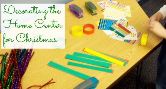 Decorate Your Home Center for Christmas (my post on Pre-K Pages)
