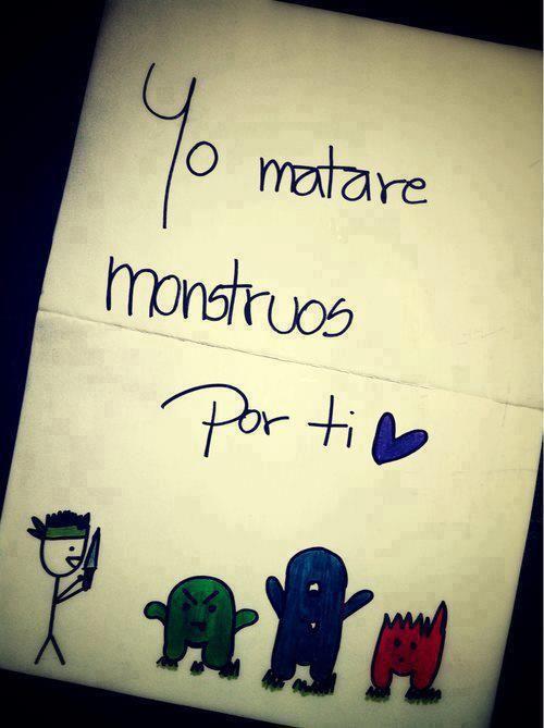 Yo Matare Monstruos Por Ti Matare Monstruos Por Ti Monstruos Y Imagenes De Amor