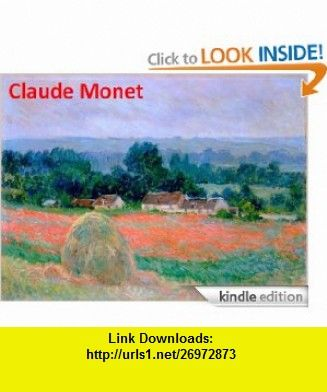 675 Color Paintings of Claude Monet (Part 2) - French Impressionist Painter (November 14, 1840 - December 5, 1926) eBook Jacek Michalak, Claude Monet ,   ,  , ASIN: B008EYXOV6 , tutorials , pdf , ebook , torrent , downloads , rapidshare , filesonic , hotfile , megaupload , fileserve