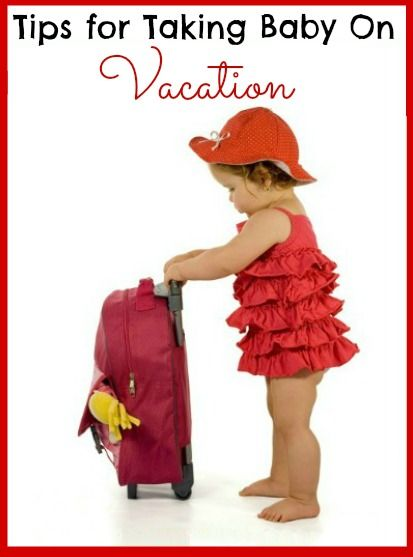 Tips for Taking Baby on Vacation - Roadschooling with The Frugal Navy Wife