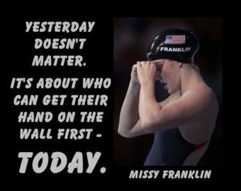 """Missy Franklin Olympic Swimming Champion Swimmer Photo Quote Poster Wall Art Print 5x7""""- 8x11"""" Yesterday Doesn't Matter - Free USA Ship"""