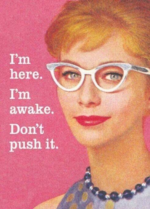 Me Every Morning Before Coffee Work Quotes Funny Work Humor Retro Humor
