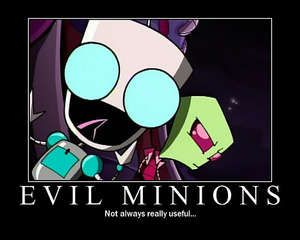 Lol, it is true :P Invader Zim and Gir