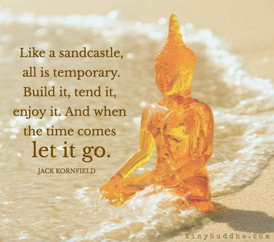 Like a sandcastle, all is temporary. Build it, tend it, enjoy it. And when the…
