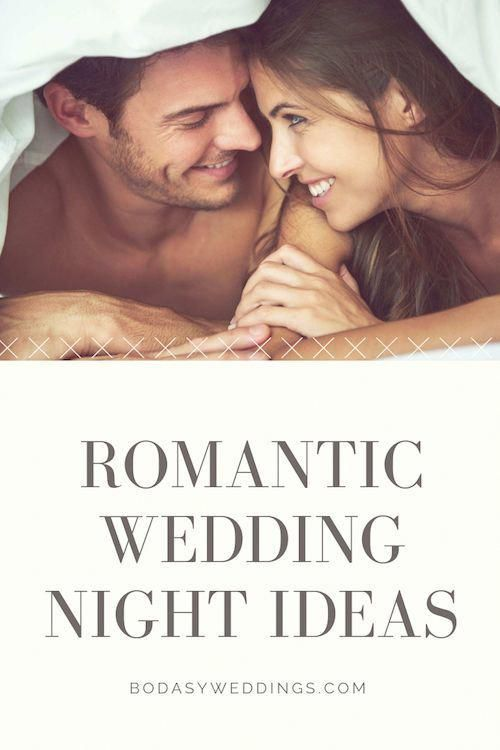 10 Wedding Night Ideas And Tips To Make It Unforgettable Wedding Night Wedding Night Tips First Wedding Night