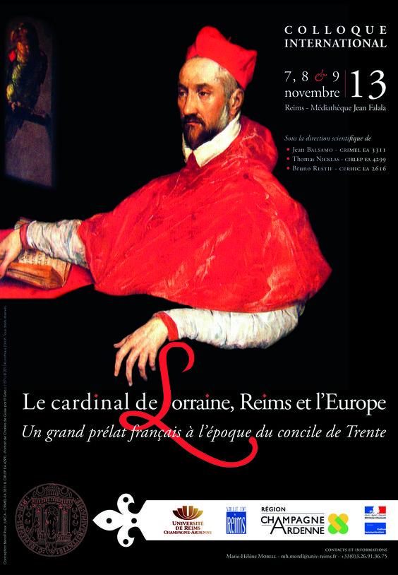 """""""Le cardinal de Lorraine, Reims et l'Europe. Un grand prélat français à l'époque du concile de Trente"""" Colloque - 7, 8 et 9 novembre 2013"""
