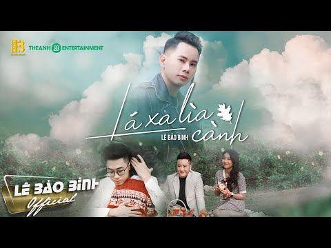 La Xa Lia Canh Le Bảo Binh Official Mv 4k Youtube Bai Hat Bảo Binh Youtube