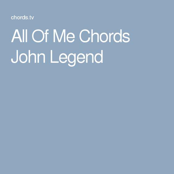 All Of Me Chords John Legend Music Pinterest Legends John