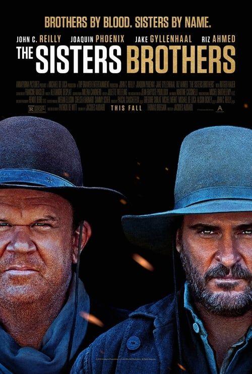 Hd 1080p The Sisters Brothers Pelicula Completa En Español Latino Mega Videos Líñea Español Brothers Movie Joaquin Phoenix French Film Festival